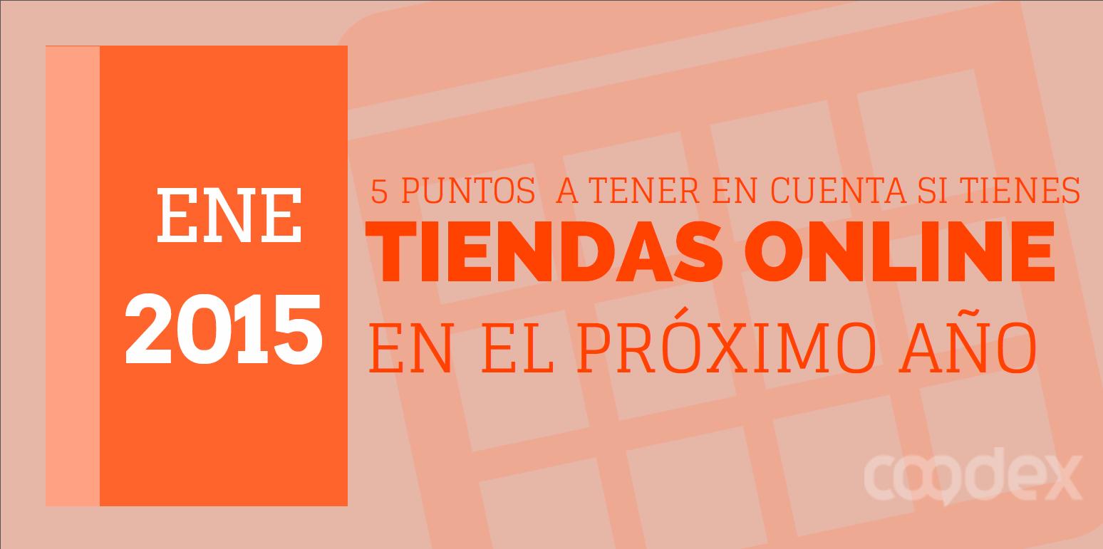 CREAR TIENDAS ONLINE EN 2015 1 - Crear tiendas online: 5 cuestiones a tener en cuenta en 2015